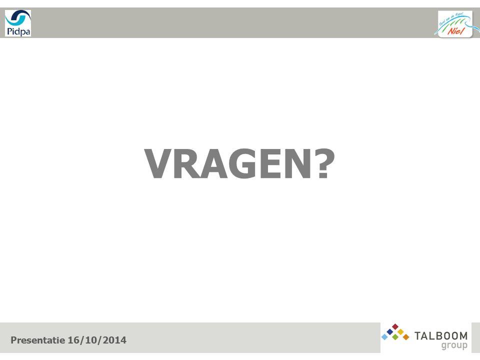 VRAGEN? Presentatie 16/10/2014