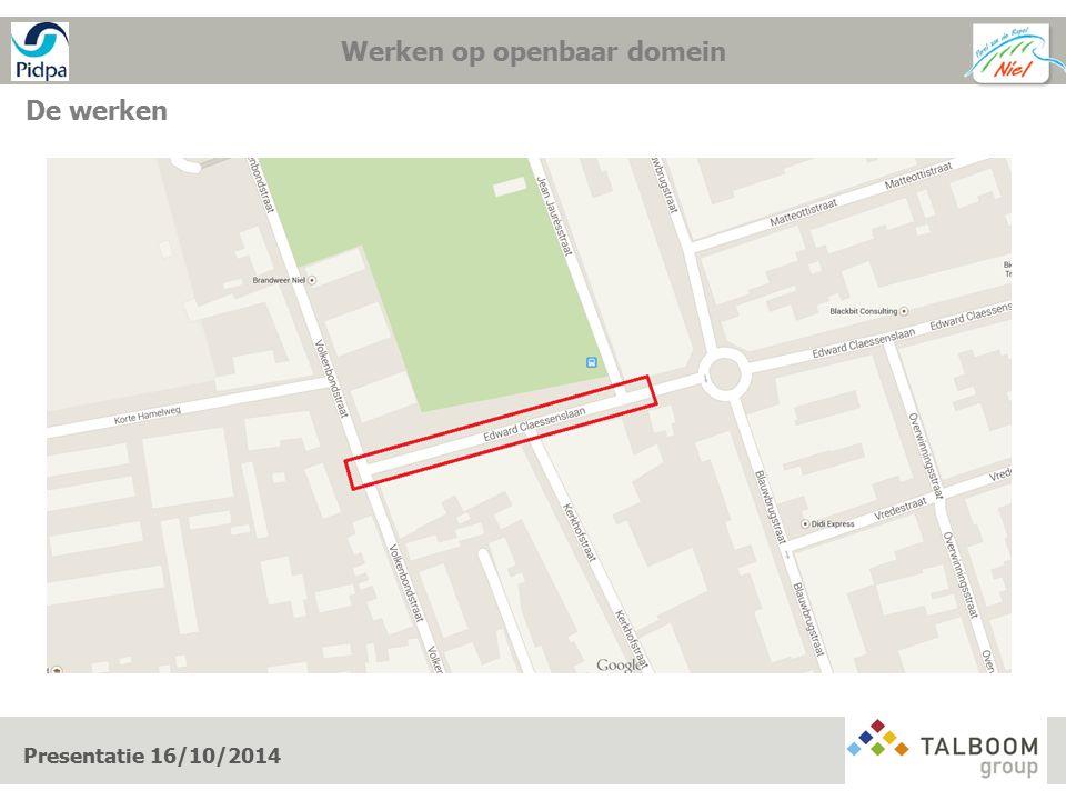 Werken op openbaar domein De werkwijze Presentatie 16/10/2014