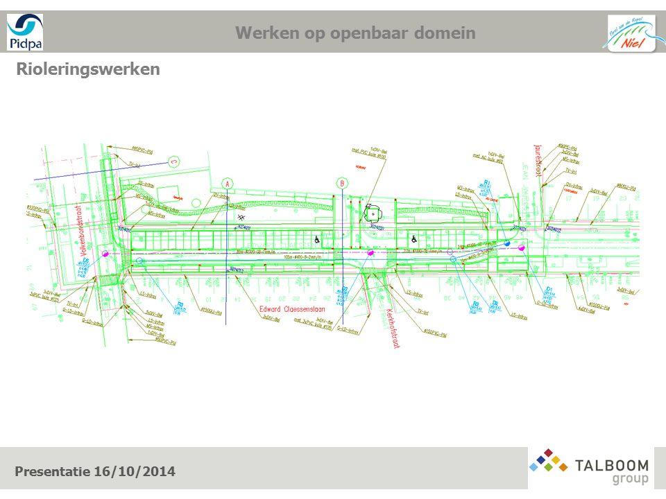 Werken op openbaar domein Rioleringswerken Presentatie 16/10/2014