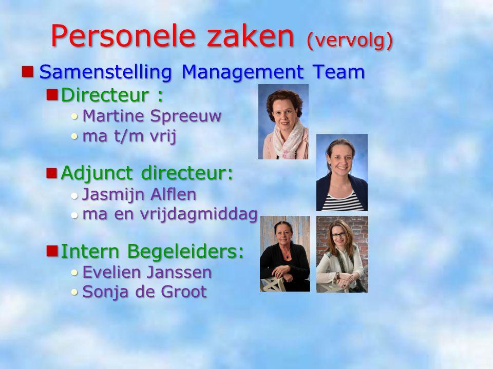 Personele zaken Jan van Ommen We nemen afscheid van: Carella de Lange Laura Ruyssenaars Saskia Bamberg Els Voerman