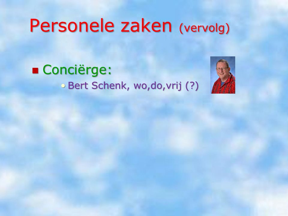 Personele zaken (vervolg) Samenstelling Management Team Samenstelling Management Team Directeur : Directeur : Martine SpreeuwMartine Spreeuw ma t/m vr