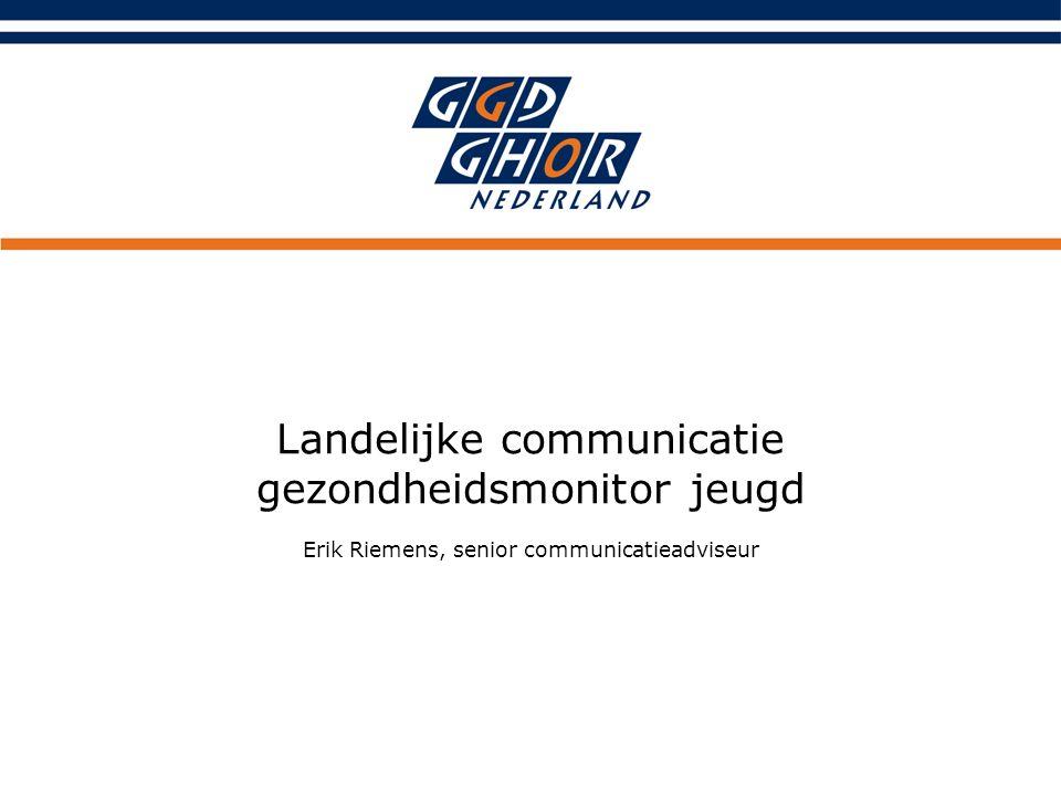 Landelijke communicatie gezondheidsmonitor jeugd Erik Riemens, senior communicatieadviseur