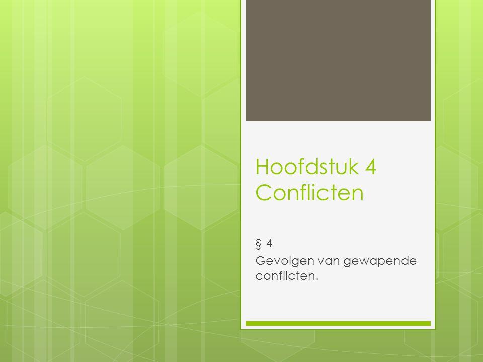 Hoofdstuk 4 Conflicten § 4 Gevolgen van gewapende conflicten.