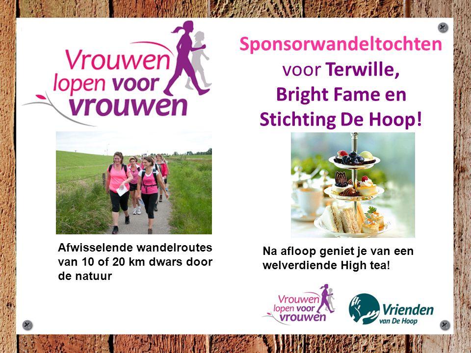 Sponsorwandeltochten voor Terwille, Bright Fame en Stichting De Hoop! Afwisselende wandelroutes van 10 of 20 km dwars door de natuur Na afloop geniet