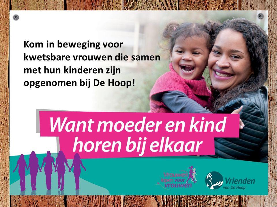 Waarom wandelen? Opvang van kwetsbare vrouwen én hun kinderen bij Stichting De Hoop. Kom in beweging voor kwetsbare vrouwen die samen met hun kinderen