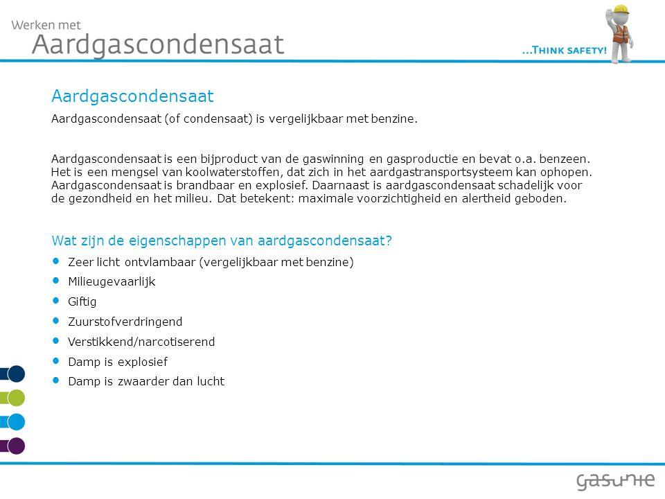 Aardgascondensaat Aardgascondensaat (of condensaat) is vergelijkbaar met benzine. Aardgascondensaat is een bijproduct van de gaswinning en gasproducti