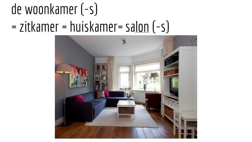 de woonkamer (-s) = zitkamer = huiskamer= salon (-s)