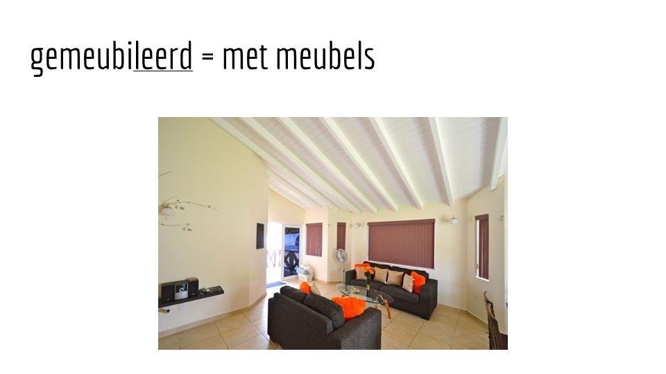 gemeubileerd = met meubels