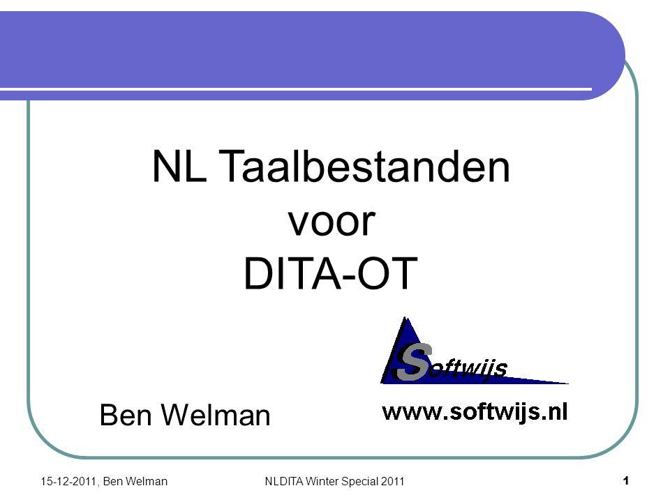 Ben Welman NL Taalbestanden voor DITA-OT 15-12-2011, Ben Welman 1 NLDITA Winter Special 2011