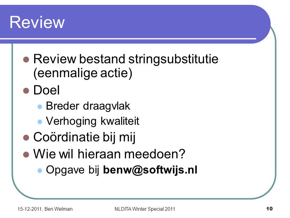 Review Review bestand stringsubstitutie (eenmalige actie) Doel Breder draagvlak Verhoging kwaliteit Coördinatie bij mij Wie wil hieraan meedoen.