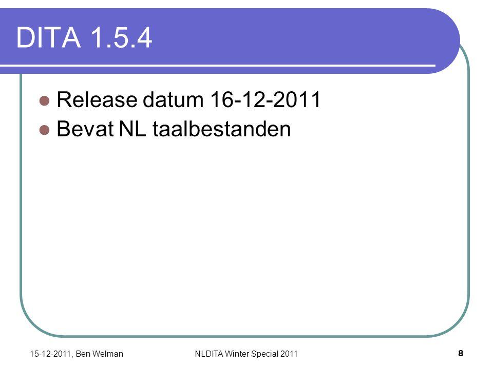 DITA 1.5.4 Release datum 16-12-2011 Bevat NL taalbestanden 15-12-2011, Ben Welman 8 NLDITA Winter Special 2011