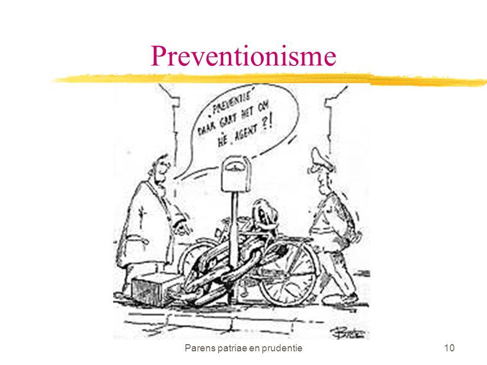 Parens patriae en prudentie10 Preventionisme