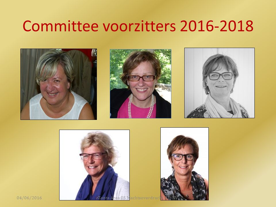 Committee voorzitters 2016-2018 04/06/2016Zonta Area 05 Machtsoverdracht AD-NV