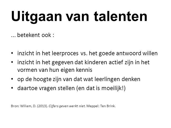 Uitgaan van talenten... betekent ook : inzicht in het leerproces vs.
