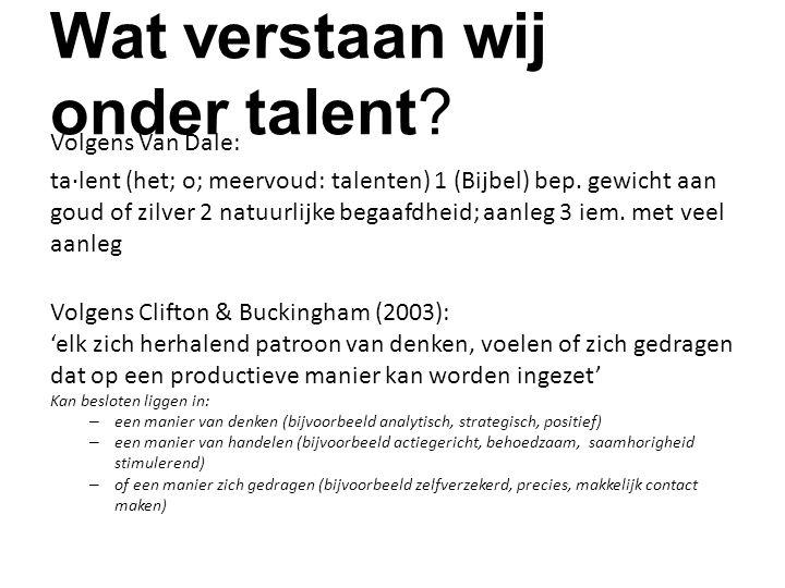 Wat verstaan wij onder talent.