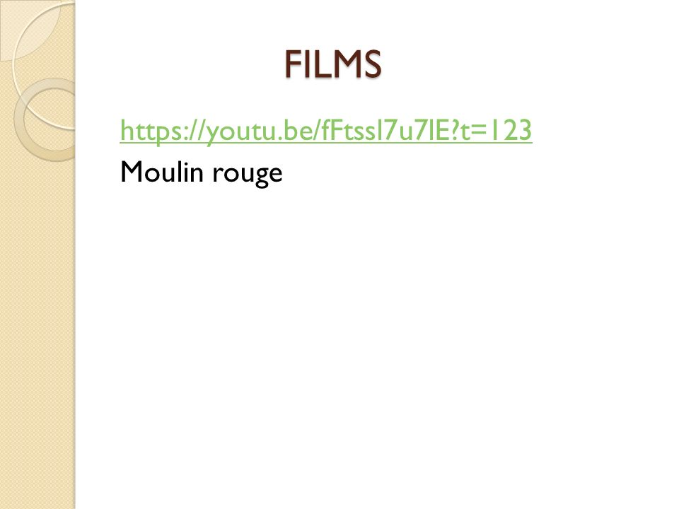 FILMS FILMS https://youtu.be/fFtssl7u7lE t=123 Moulin rouge