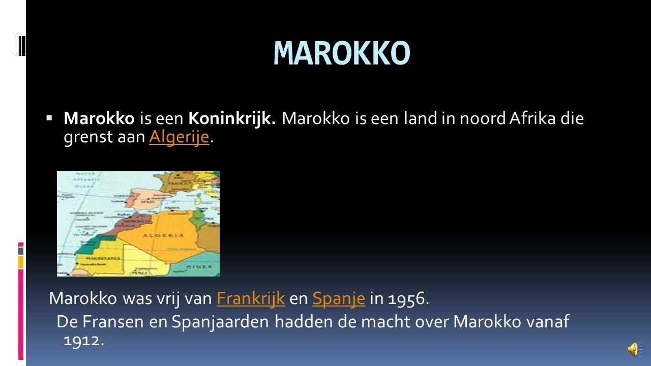 MAROKKO  Marokko is een Koninkrijk.