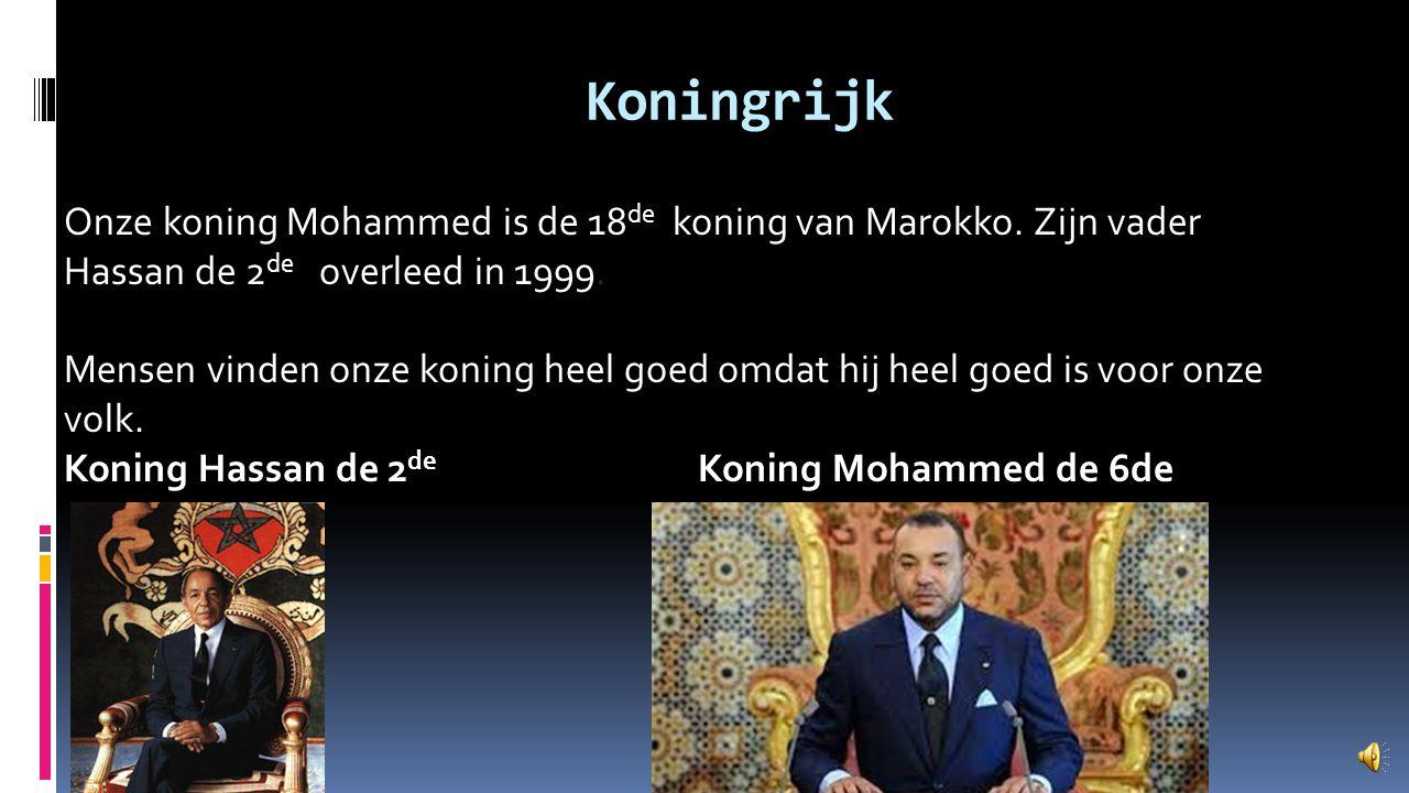 Koningrijk Onze koning Mohammed is de 18 de koning van Marokko.