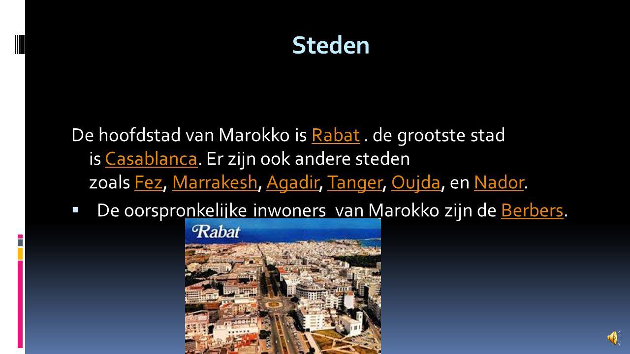 Steden De hoofdstad van Marokko is Rabat.de grootste stad is Casablanca.
