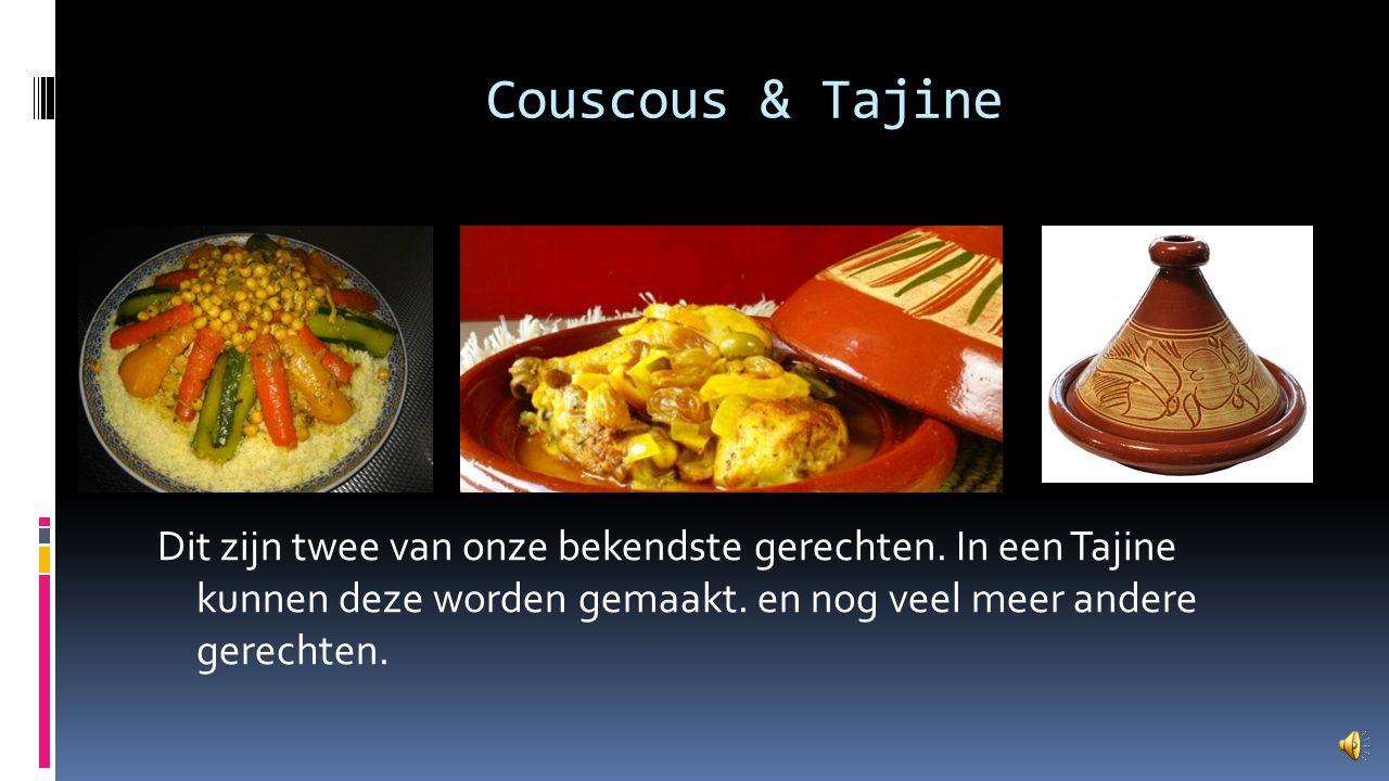 Eten Eten is in Marokko een belangrijk deel van onze cultuur.