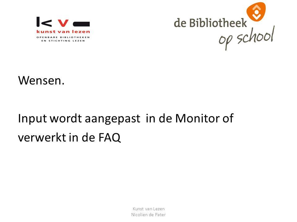 Wensen. Input wordt aangepast in de Monitor of verwerkt in de FAQ Kunst van Lezen Nicolien de Pater