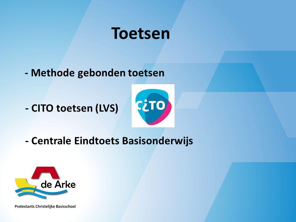 Toetsen - Methode gebonden toetsen - CITO toetsen (LVS) - Centrale Eindtoets Basisonderwijs