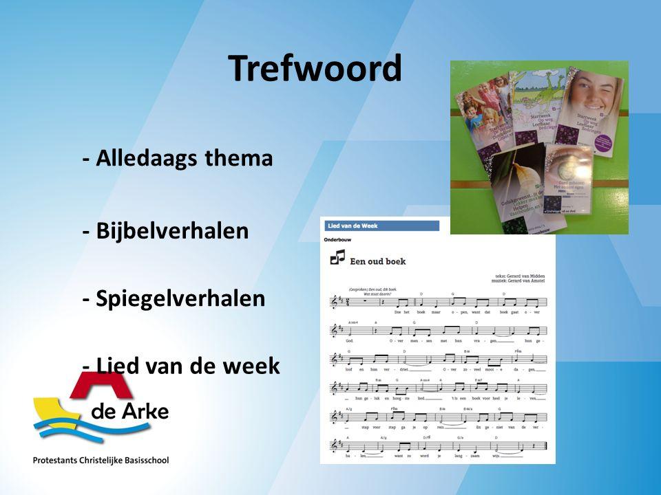 Trefwoord - Alledaags thema - Bijbelverhalen - Spiegelverhalen - Lied van de week