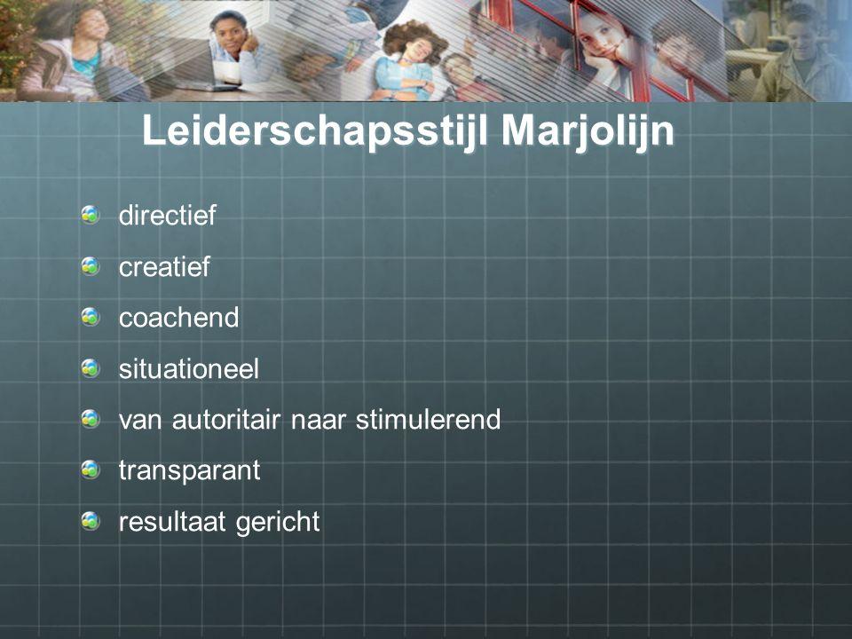 Leiderschapsstijl Marjolijn directief creatief coachend situationeel van autoritair naar stimulerend transparant resultaat gericht