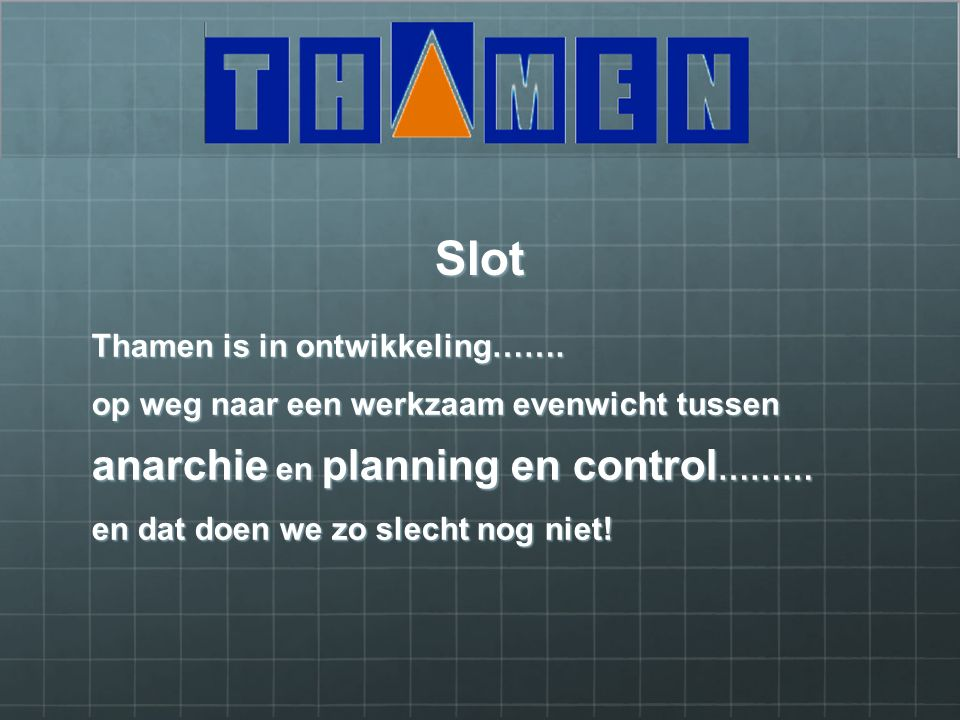 Slot Thamen is in ontwikkeling…….