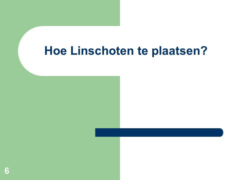 6 Hoe Linschoten te plaatsen?