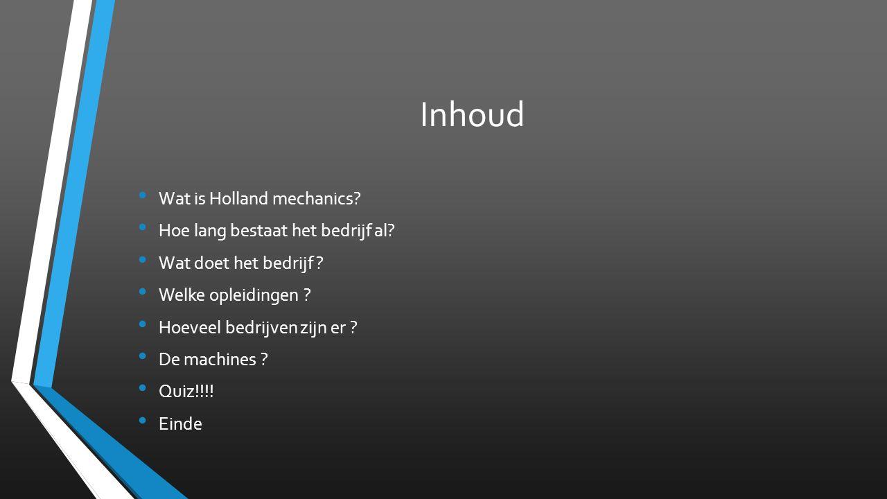 Inhoud Wat is Holland mechanics. Hoe lang bestaat het bedrijf al.
