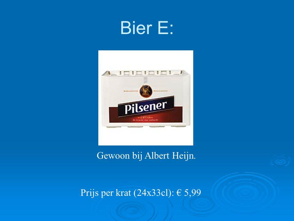 Bier E: Prijs per krat (24x33cl): € 5,99 Gewoon bij Albert Heijn.