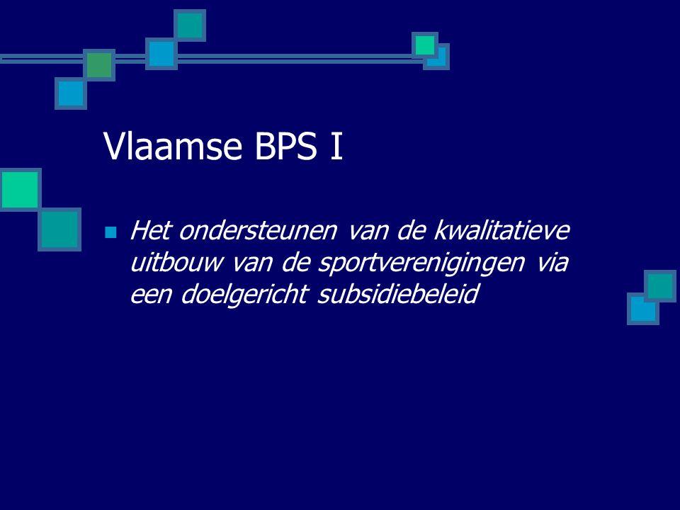 Vlaamse BPS I Het ondersteunen van de kwalitatieve uitbouw van de sportverenigingen via een doelgericht subsidiebeleid