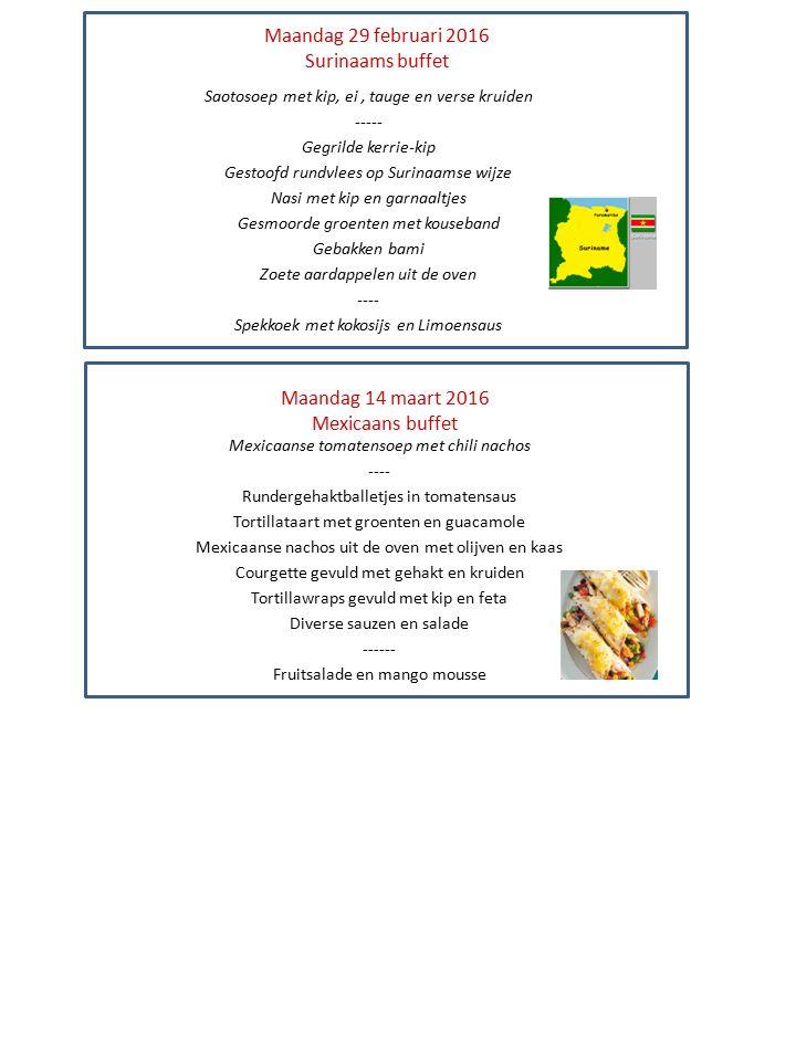 Maandag 29 februari 2016 Surinaams buffet Saotosoep met kip, ei, tauge en verse kruiden ----- Gegrilde kerrie-kip Gestoofd rundvlees op Surinaamse wij