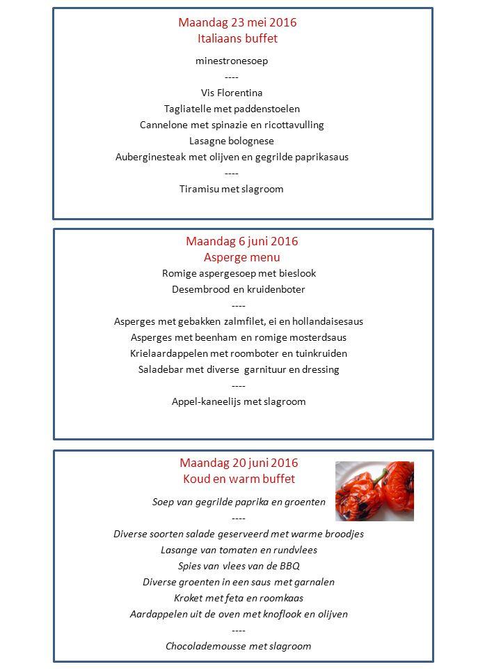 Maandag 23 mei 2016 Italiaans buffet minestronesoep ---- Vis Florentina Tagliatelle met paddenstoelen Cannelone met spinazie en ricottavulling Lasagne