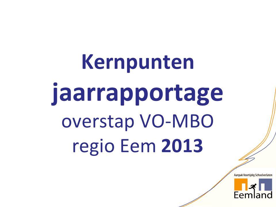 Kernpunten jaarrapportage overstap VO-MBO regio Eem 2013