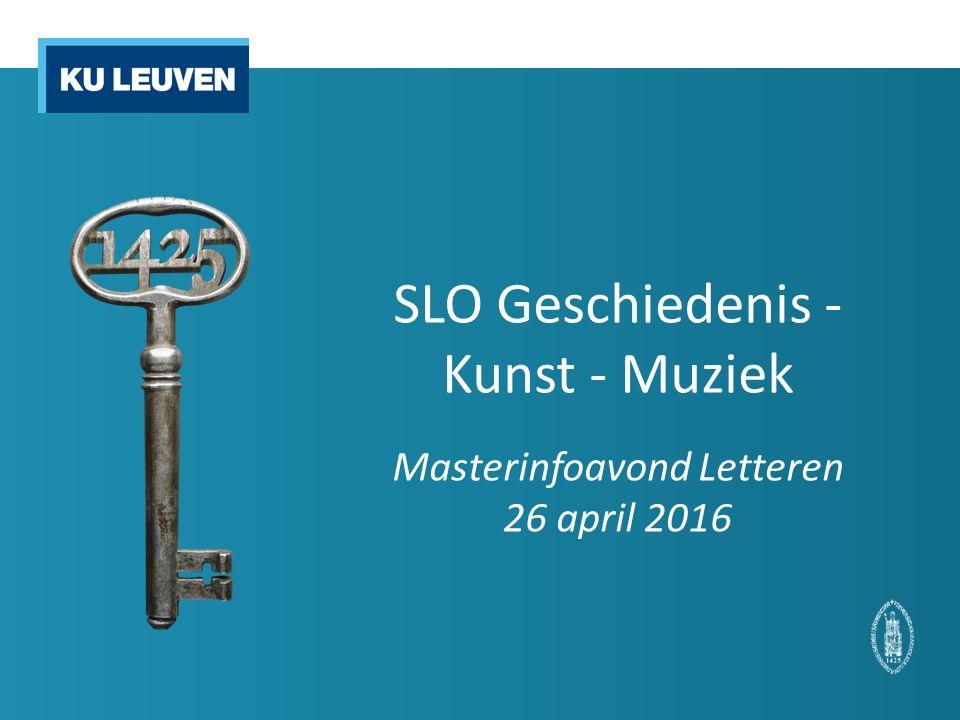 SLO Geschiedenis - Kunst - Muziek Masterinfoavond Letteren 26 april 2016
