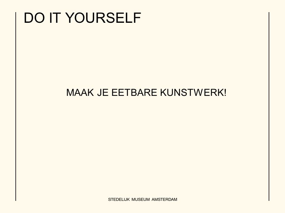 DO IT YOURSELF MAAK JE EETBARE KUNSTWERK!