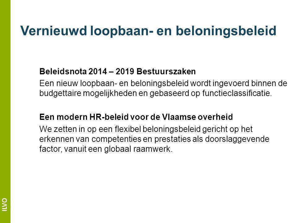 ILVO Conceptnota Bouwstenen voor een vernieuwd loopbaan- en beloningsbeleid Werd goedgekeurd door de Vlaamse regering op 10 juli 2015.