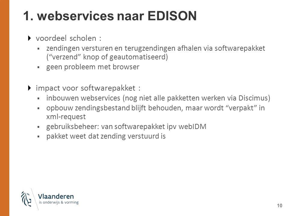 """10 1. webservices naar EDISON voordeel scholen :  zendingen versturen en terugzendingen afhalen via softwarepakket (""""verzend"""" knop of geautomatiseerd"""