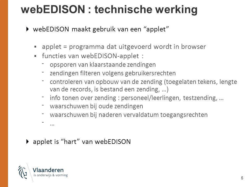"""5 webEDISON maakt gebruik van een """"applet""""  applet = programma dat uitgevoerd wordt in browser  functies van webEDISON-applet : ⁻ opsporen van klaar"""