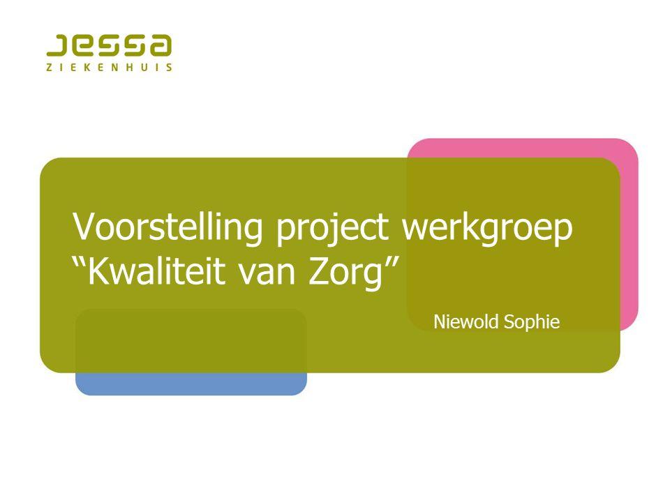 Voorstelling project werkgroep Kwaliteit van Zorg Niewold Sophie
