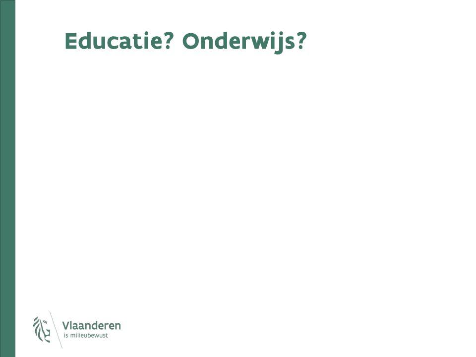 Educatie? Onderwijs?