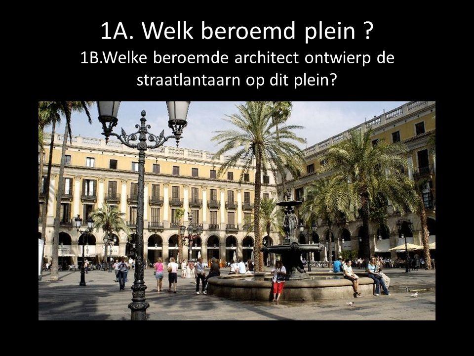 1A. Welk beroemd plein ? 1B.Welke beroemde architect ontwierp de straatlantaarn op dit plein?
