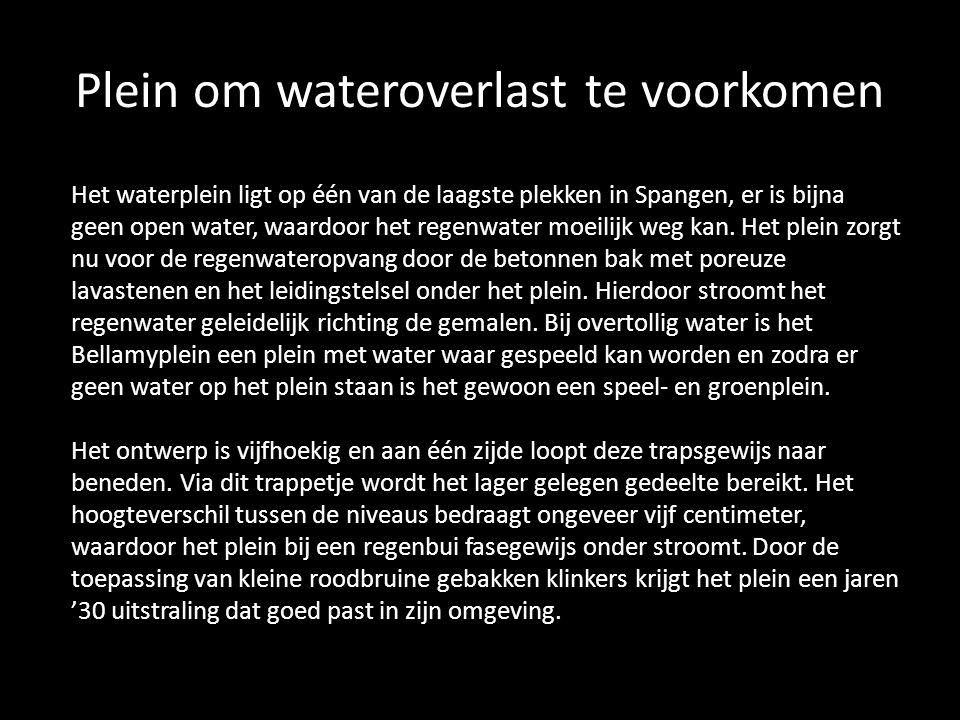 Plein om wateroverlast te voorkomen Het waterplein ligt op één van de laagste plekken in Spangen, er is bijna geen open water, waardoor het regenwater