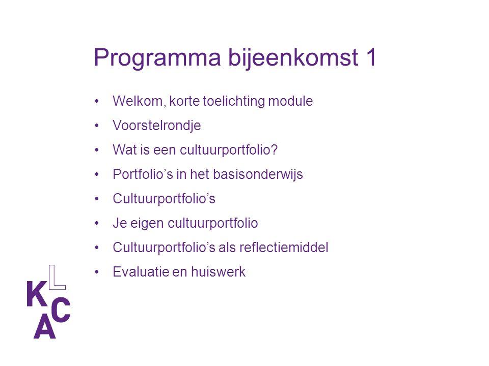 Programma bijeenkomst 1 Welkom, korte toelichting module Voorstelrondje Wat is een cultuurportfolio.