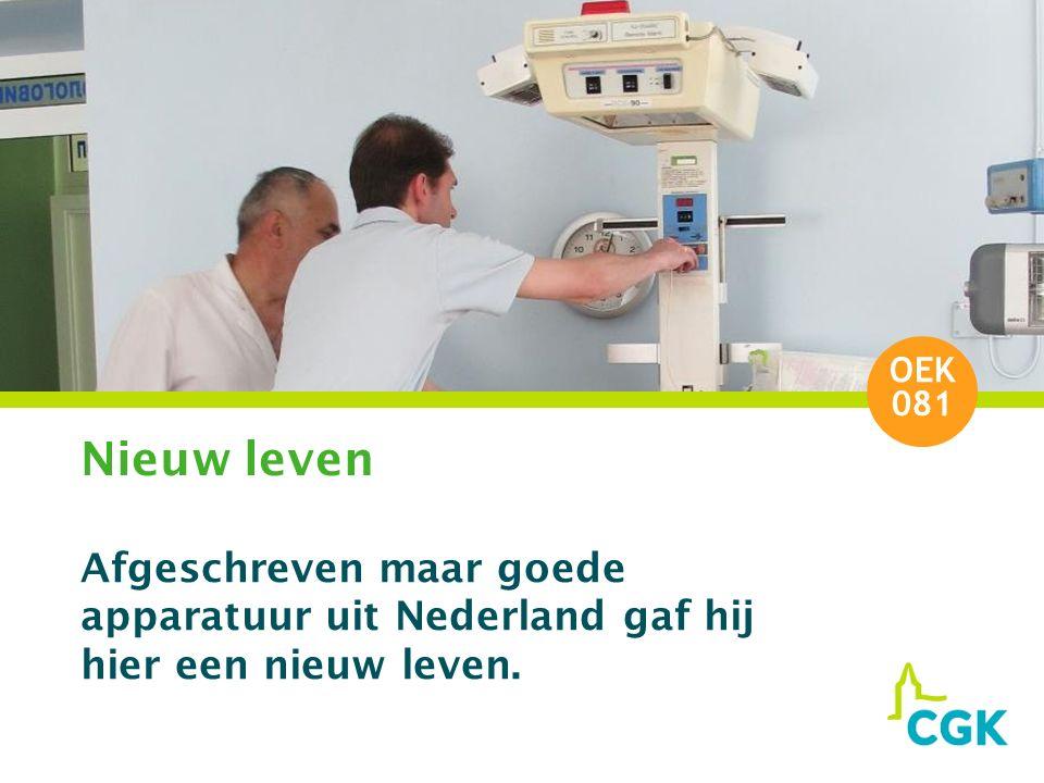 Nieuw leven Afgeschreven maar goede apparatuur uit Nederland gaf hij hier een nieuw leven. OEK 081