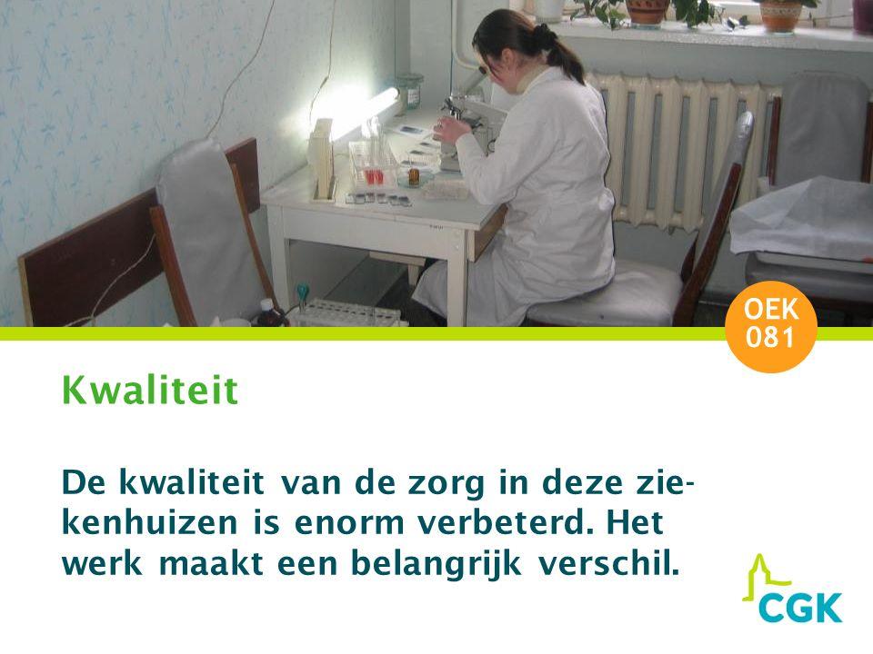 Kwaliteit De kwaliteit van de zorg in deze zie- kenhuizen is enorm verbeterd.