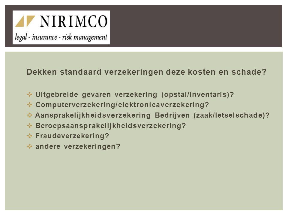 Dekken standaard verzekeringen deze kosten en schade.