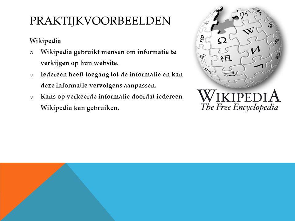 PRAKTIJKVOORBEELDEN Wikipedia o Wikipedia gebruikt mensen om informatie te verkijgen op hun website.